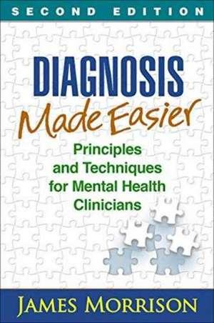 Diagnosis Made Easier, Second Edition de James Morrison
