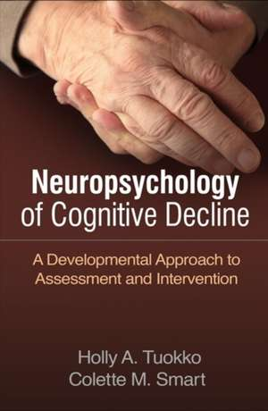 Neuropsychology of Cognitive Decline: A Developmental Approach to Assessment and Intervention