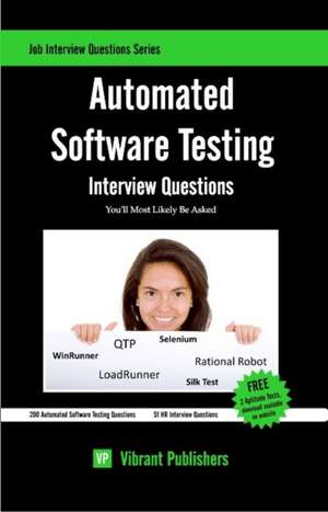Automated Software Testing Interview Questions You'll Most Likely Be Asked de Virbrant Publishers