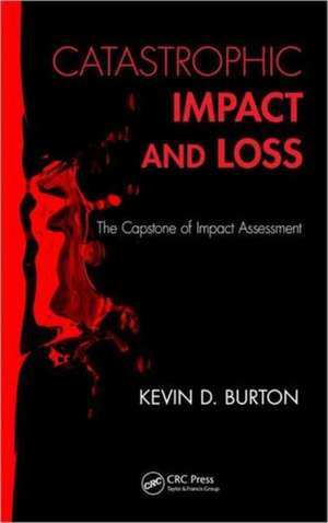 Catastrophic Impact and Loss:  The Capstone of Impact Assessment de Kevin D. Burton