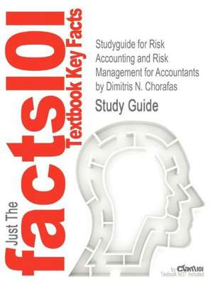 Studyguide for Risk Accounting and Risk Management for Accountants by Chorafas, Dimitris N., ISBN 9780750684224 de Dimitris N. Chorafas