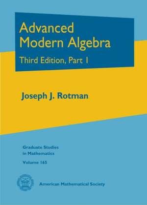 Advanced Modern Algebra de Joseph J. Rotman