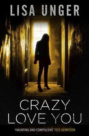 Crazy Love You de Lisa Unger