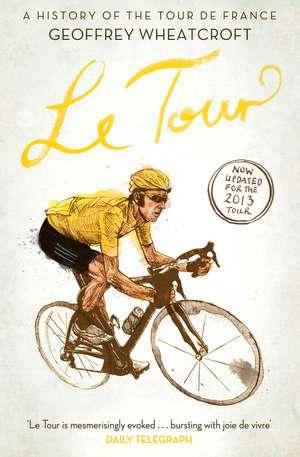 Le Tour: A History of the Tour de France