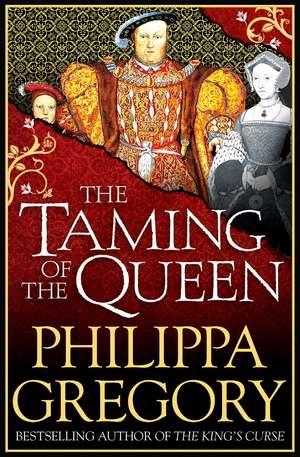 The Taming of the Queen de Philippa Gregory