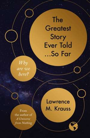 The Greatest Story Ever Told...So Far de Lawrence Krauss
