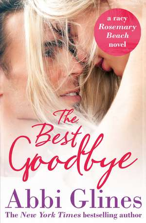 The Best Goodbye de Abbi Glines