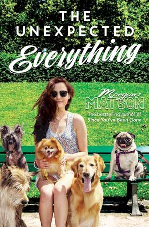 The Unexpected Everything de Morgan Matson
