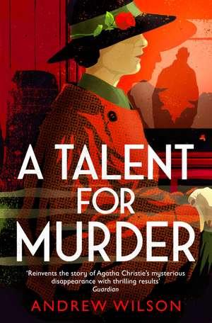 A Talent for Murder de Andrew Wilson