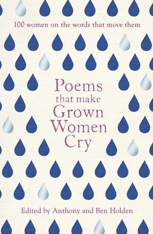 Poems That Make Grown Women Cry de Anthony Holden