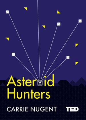 Asteroid Hunters de Carrie Nugent