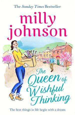 The Queen of Wishful Thinking de Milly Johnson