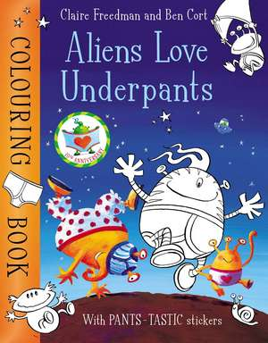 Aliens Love Underpants Colouring Book