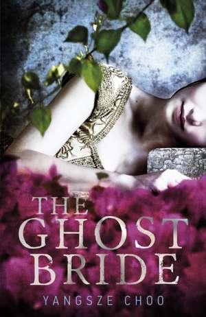 The Ghost Bride de Yangsze Choo