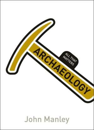 Archaeology de John Manley