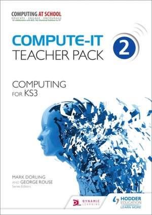 Compute-IT: Teacher Pack 2 - Computing for KS3 de Mark Dorling