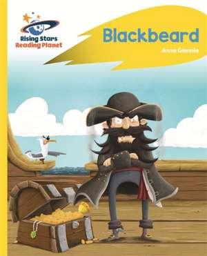 Reading Planet - Blackbeard - Yellow: Rocket Phonics de Anne Glennie