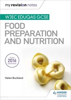 My Revision Notes: WJEC Eduqas GCSE Food Preparation and Nutrition imagine