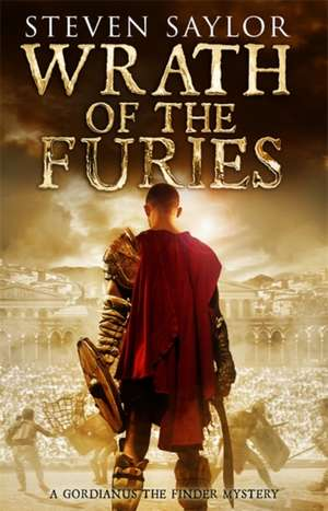 Wrath of the Furies de Steven Saylor