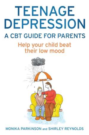 Teenage Depression - A CBT Guide for Parents
