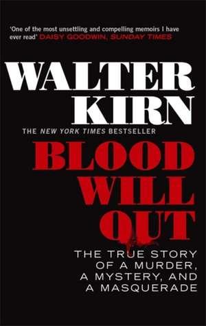 Blood Will Out de Walter Kirn