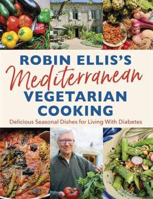 Robin Ellis's Mediterranean Vegetarian Cooking imagine