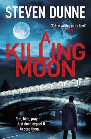Dunne, S: A Killing Moon (DI Damen Brook 5) de Steven Dunne