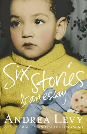 Six Stories and an Essay de Andrea Levy