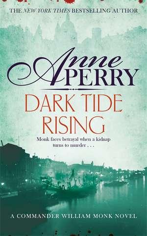 Dark Tide Rising (William Monk Mystery, Book 24)