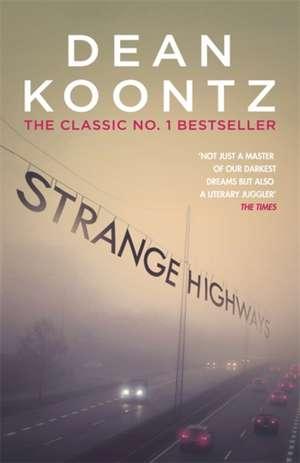 Strange Highways de Dean Koontz