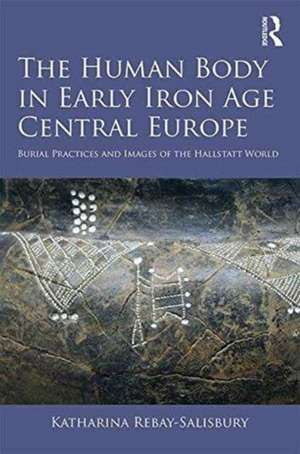The Human Body in Early Iron Age Central Europe