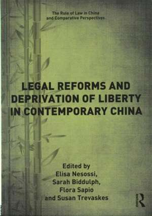 Legal Reforms and Deprivation of Liberty in Contemporary China de Elisa Nesossi