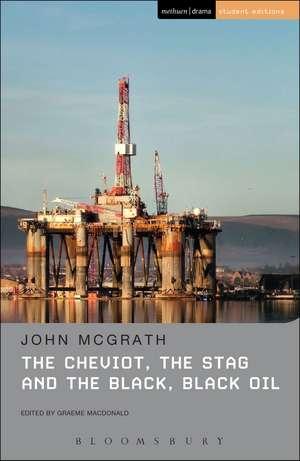 The Cheviot, the Stag and the Black, Black Oil de John McGrath