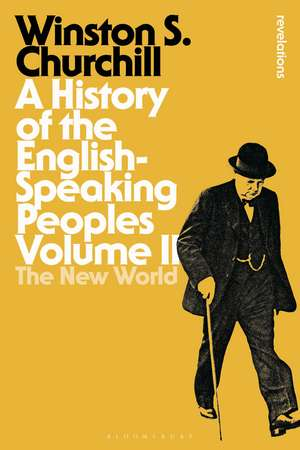 A History of the English-Speaking Peoples Volume II: The New World de Sir Sir Winston S. Churchill
