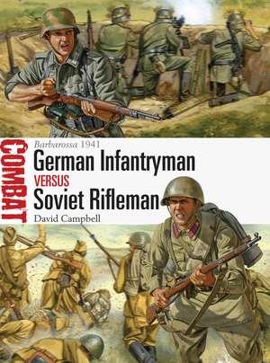 German Infantryman vs Soviet Rifleman: Barbarossa 1941 de David Campbell