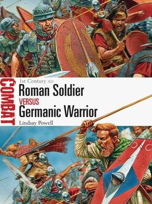 Roman Soldier vs Germanic Warrior imagine