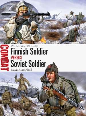 Finnish Soldier vs Soviet Soldier: Winter War 1939–40 de David Campbell