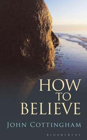 How to Believe de Professor John Cottingham