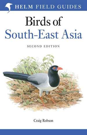 Field Guide to the Birds of South-East Asia de Craig Robson