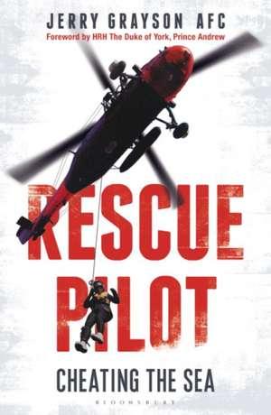 Rescue Pilot: Cheating the Sea de Jerry Grayson