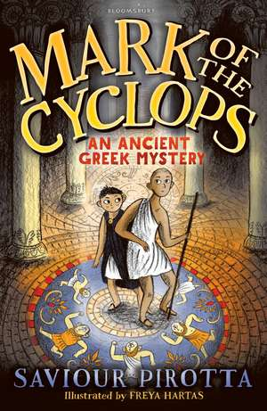 Mark of the Cyclops: An Ancient Greek Mystery de Saviour Pirotta