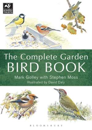 The Complete Garden Bird Book: How to Identify and Attract Birds to Your Garden de Mark Golley