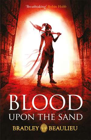 Blood Upon the Sand de Bradley Beaulieu