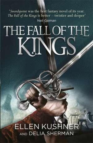 The Fall of the Kings de Ellen Kushner