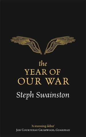 The Year of Our War de Steph Swainston