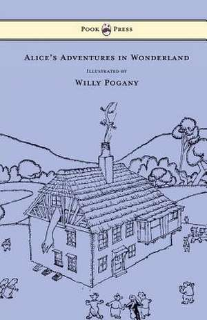 Alice's Adventures in Wonderland - Illustrated by Willy Pogany de Lewis Carroll