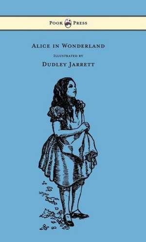 Alice in Wonderland - Illustrated by Dudley Jarrett de Lewis Carroll