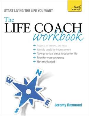 The Life Coach Workbook:  50 Techniques to Excel de Jeremy Raymond