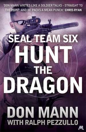 Pezzullo, R: SEAL Team Six Book 6: Hunt the Dragon de Don Mann