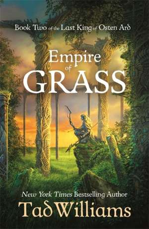 Empire of Grass de Tad Williams